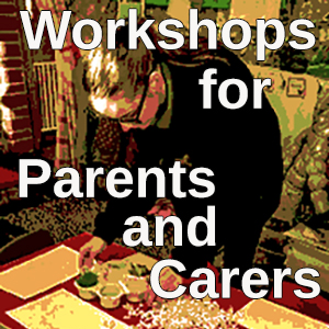 Click here for information on workshops for parents and carers